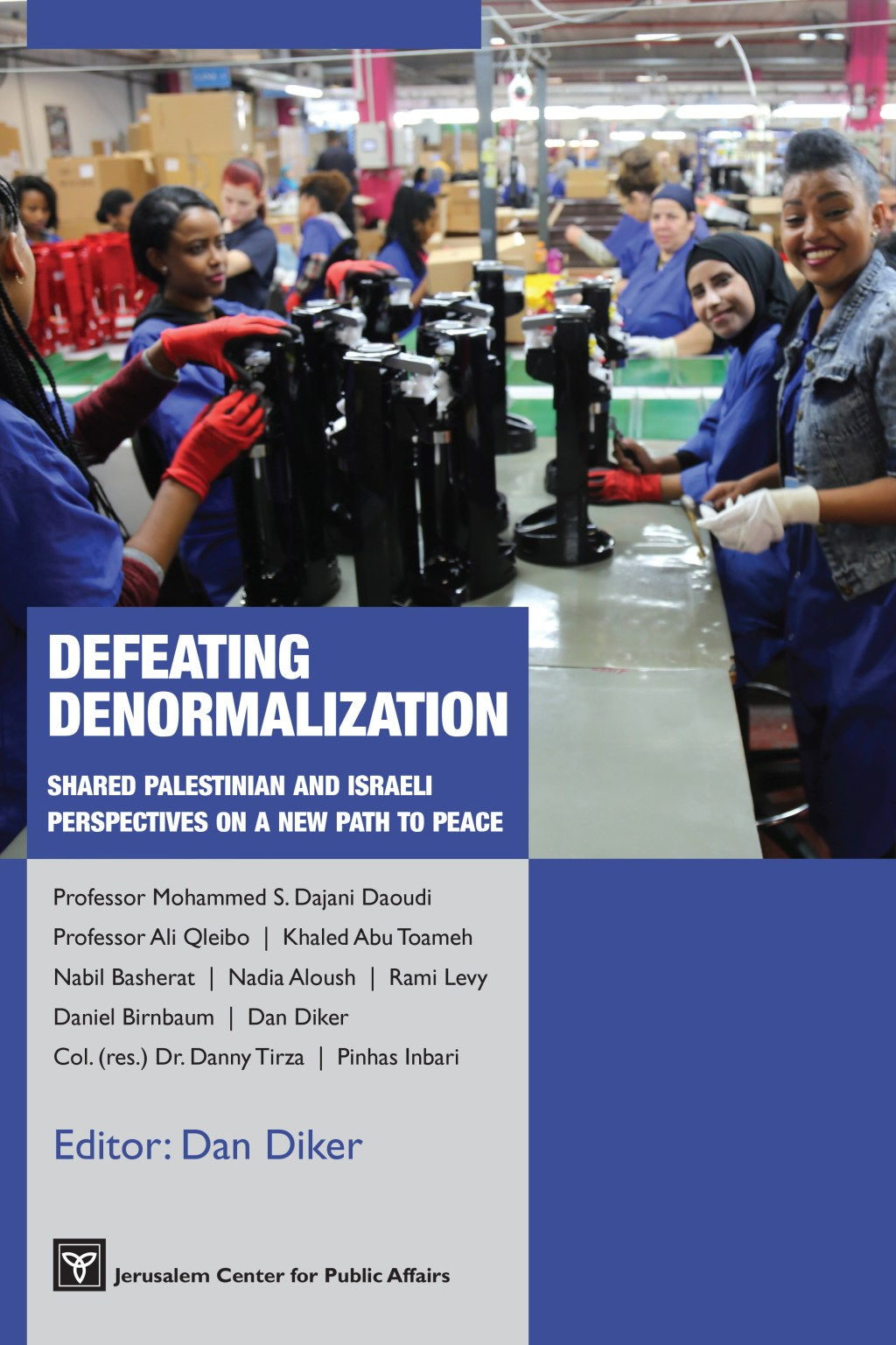 Defeating Denormalization:<br /> Shared Palestinian and Israeli Perspectives on a New Path to Peace