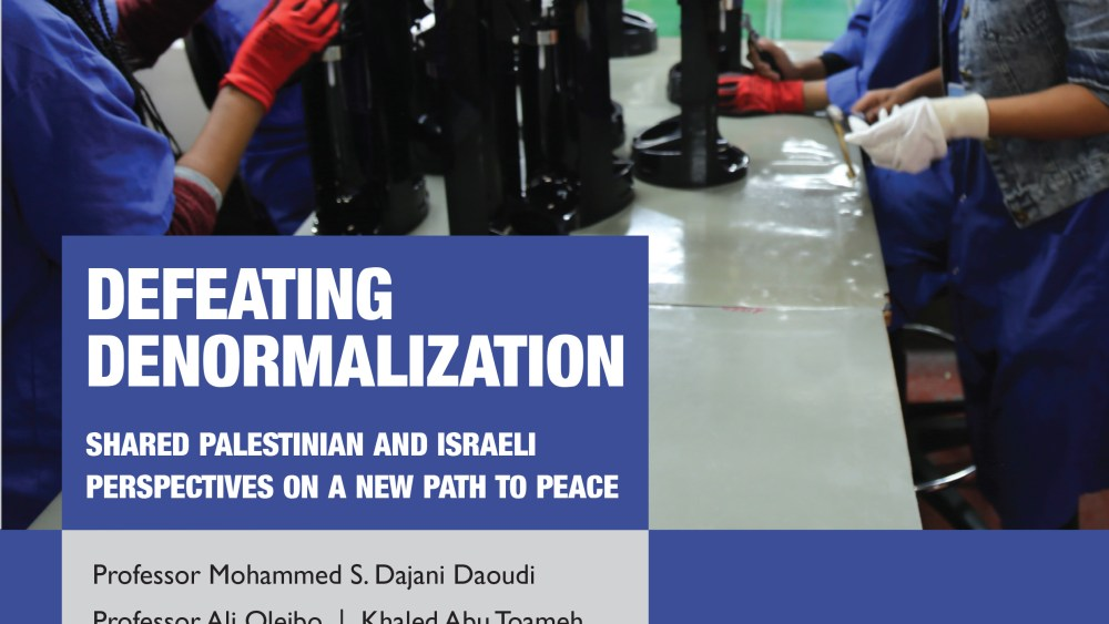 Defeating Denormalization: Shared Palestinian and Israeli Perspectives on a New Path to Peace