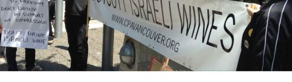 "Vancouver anti-Israel protest: ""Boycott Israeli Wines Picket, Mark Nakba 71"""