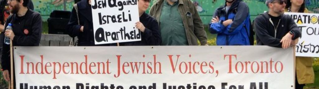 "Independent Jewish Voices Canada: ""Viva Intifada"" by ""courageous"" Palestinians"
