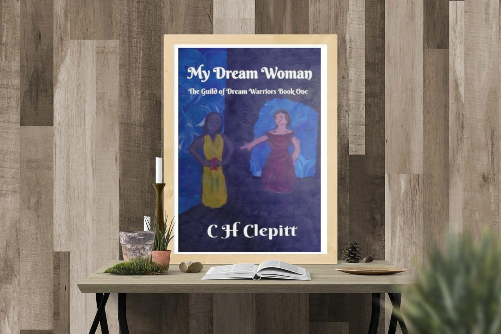 New Release – My Dream Woman, by C H Clepitt