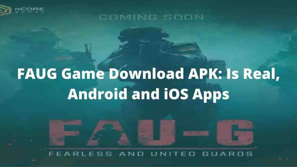 FAUG Game Download APK: Is Real, Android and iOS Apps