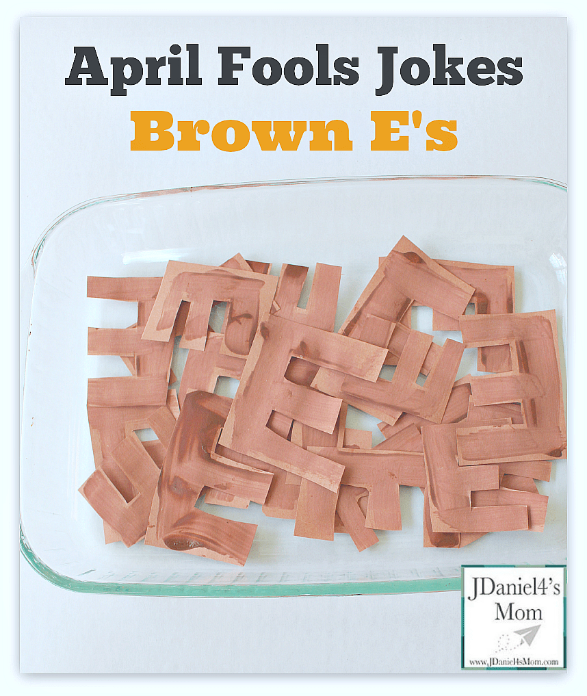 hight resolution of April Fools Jokes For Kids- Brown E's