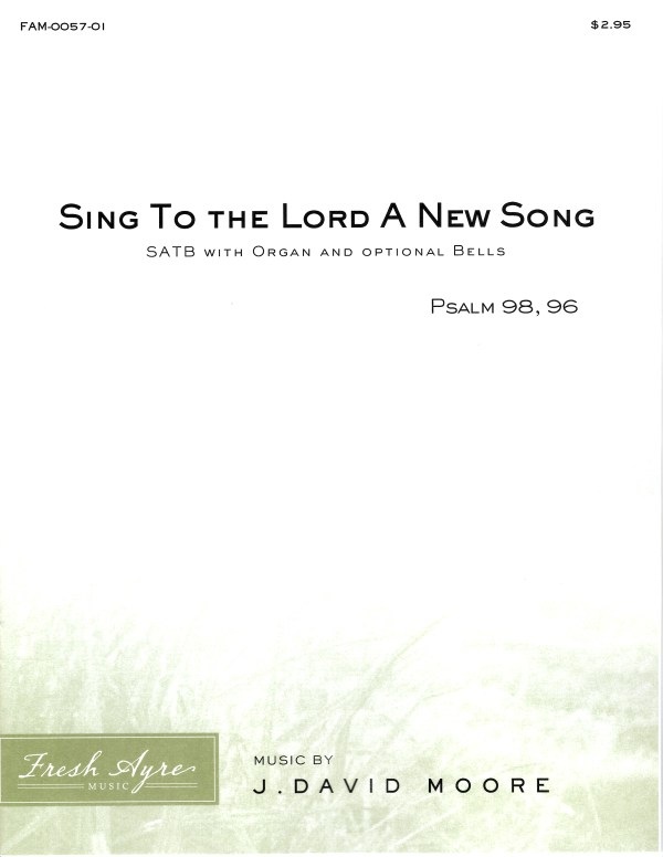 Sing To the Lord a New Song 1