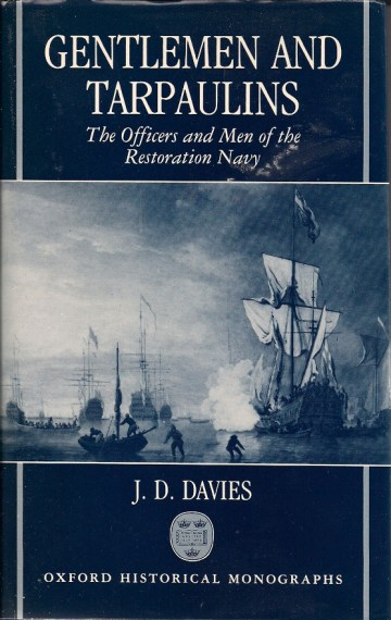 Gentlemen and Tarpaulins: The Officers and Men of the Restoration Navy
