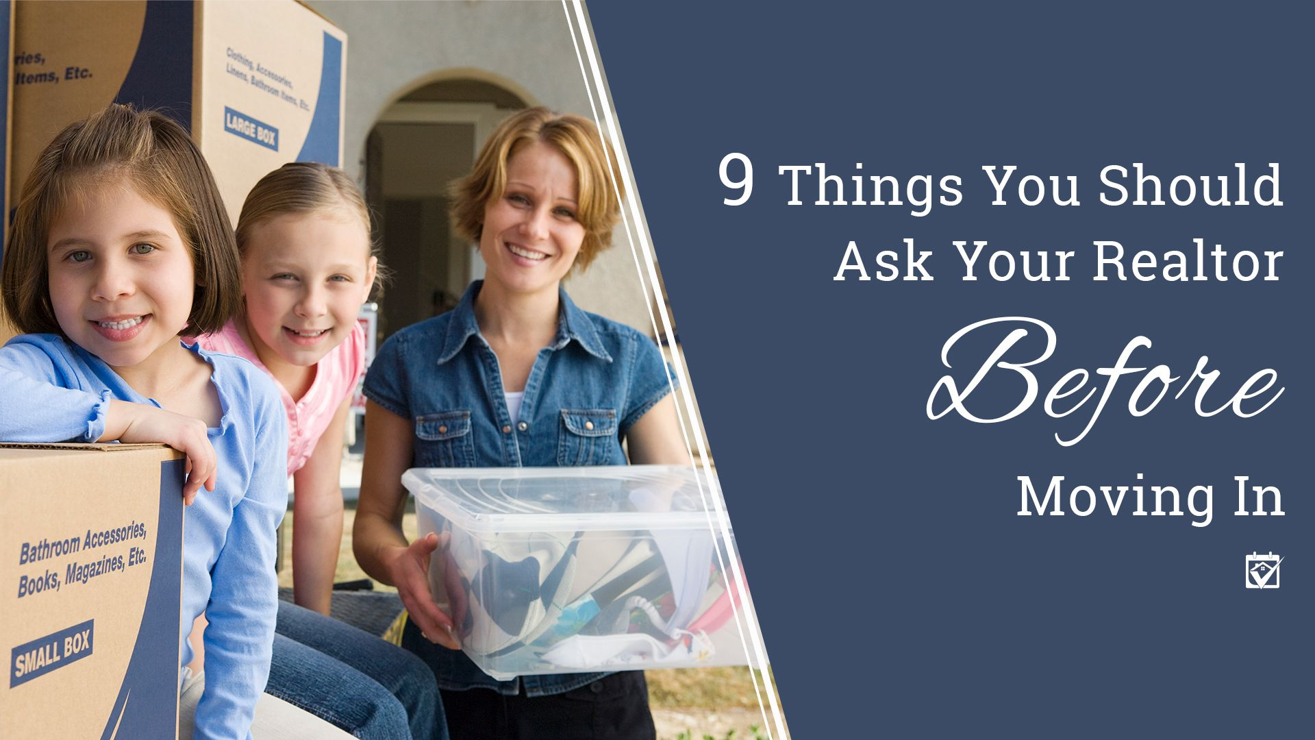 9 Important Things To Ask Your Realtor When Moving