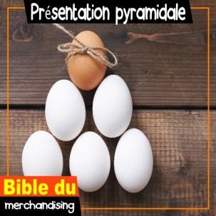 merchandising marchandisage la pyramide