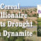 CEREAL MILLIONAIRE FIGHTS DROUGHT WITH DYNAMITE by Jean Brashear