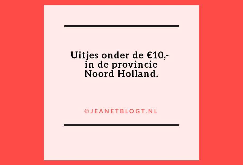 Uitjes in de provincie Noord-Holland onder de €10,-.