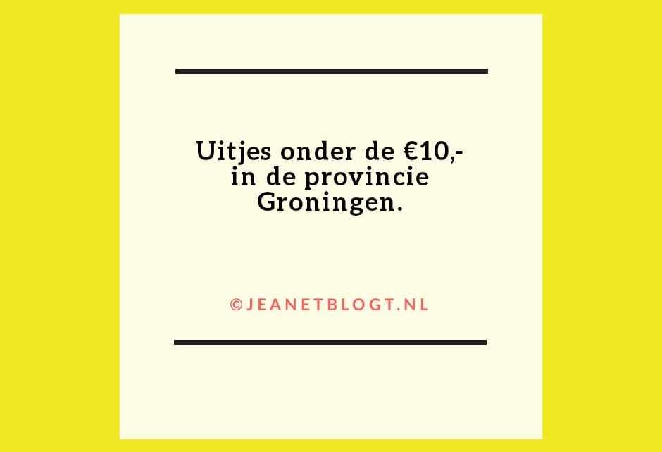 Uitjes in Groningen, onder de entreeprijs van €10,-.