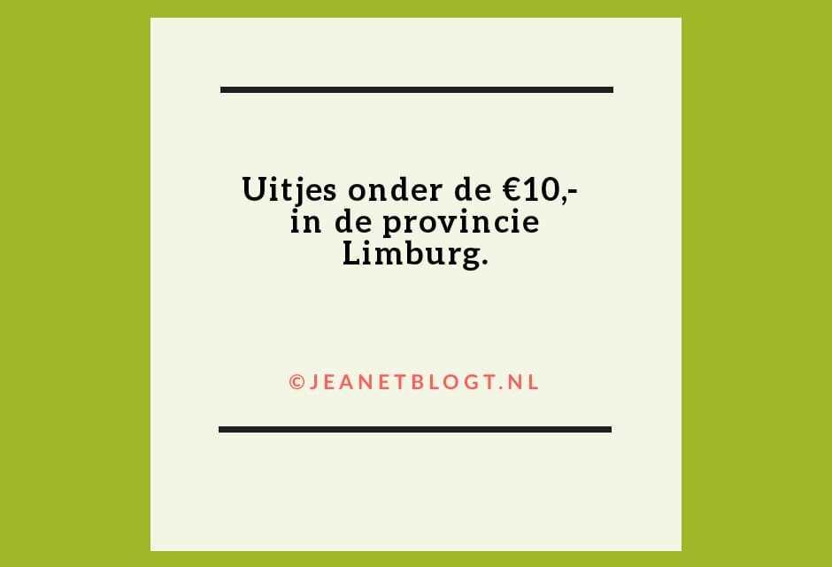 Uitjes onder de €10,- in Limburg.