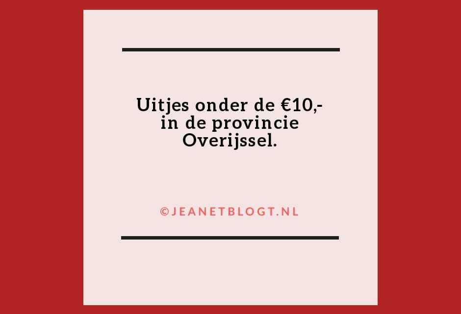 Uitjes in de provincie Overijssel, onder de €10,-.