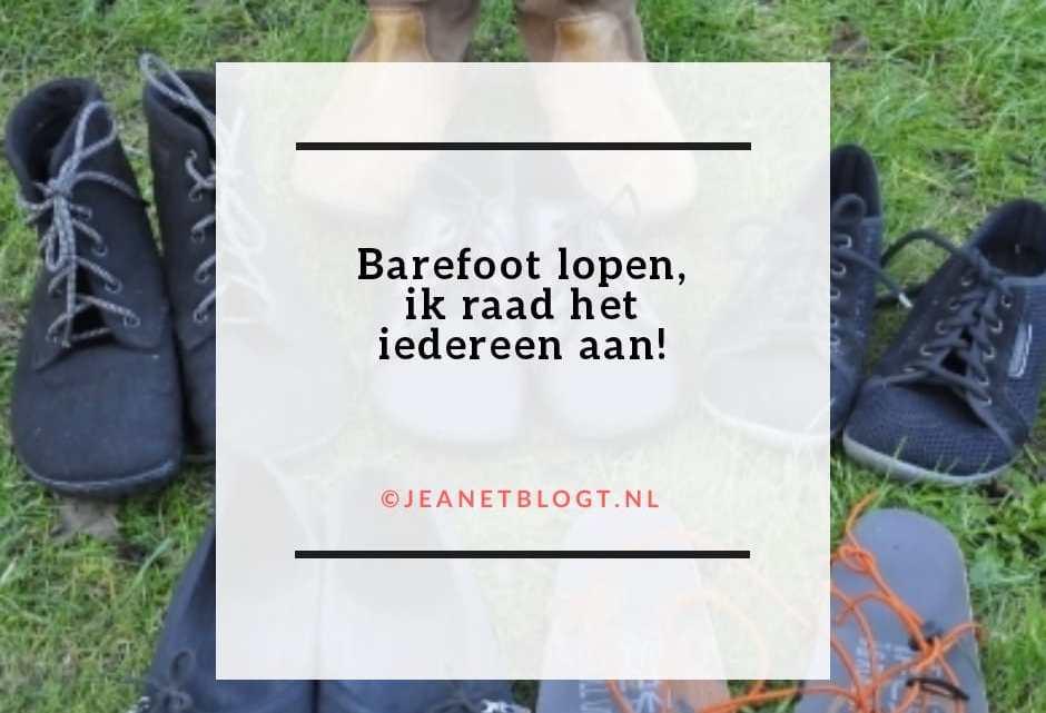 Barefoot lopen, ik raad het iedereen aan!