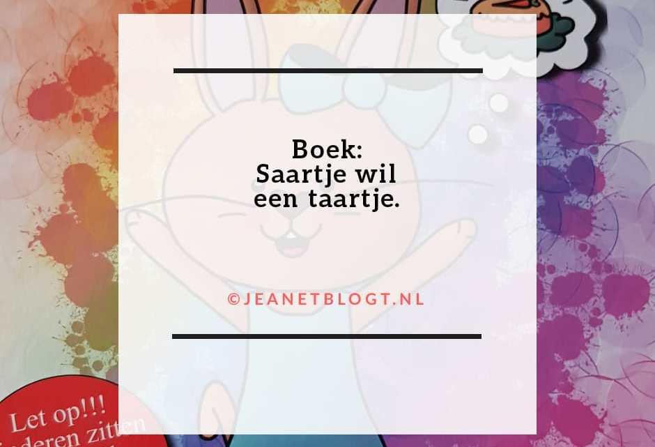 Saartje wil een taartje. Een boek waarbij kinderen niet stil hoeven te blijven zitten.