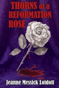 Thorns of a Reformation Rose book cover