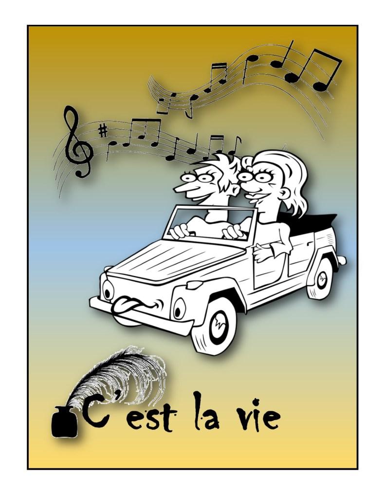 voiture avec occupants chantent sur l'air c'est la vie et quelques autres. titre en bas avec une plume pour écrire