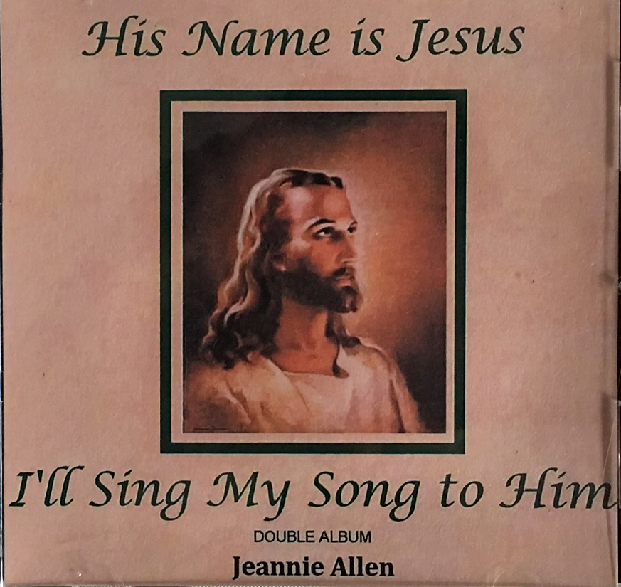His Name is Jesus/I'll Sing My Song to Him Physical CD