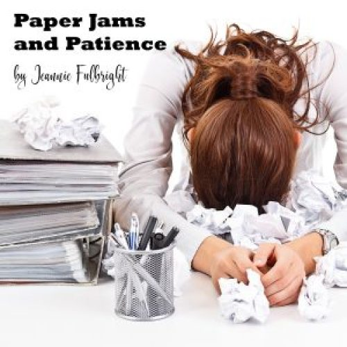 paper jam and patience