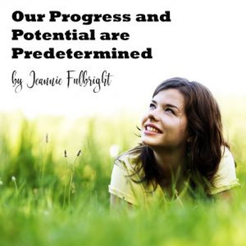 Our Progress and Potential are Predetermined