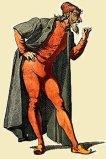 MAITRE PANTALON : C'est vers 1550 que ce personnage apparaît. Le nom de ce vieillard vient de Pianta-leone, ce qui faisait référence aux marchands de Venise qui, avec fierté pour leur république, brandissait haut et fort leur drapeau tout autour du monde. Il est rapidement passé de marchand vénitien à simple vieillard aigri.