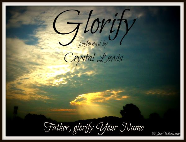 "Click to listen to ""Glorify"" sung by Crystal Lewis (written by Linda Barnhill) via www.JeanWilund.com"