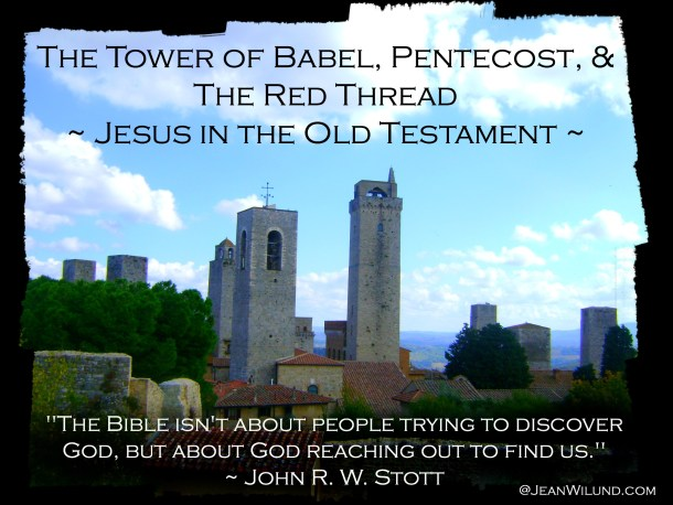 The Tower of Babel, Pentecost, & The Red Thread ~ Finding Jesus in the Old Testament