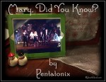 "Click to view Pentatonix sings ""Mary, Did You Know?"""