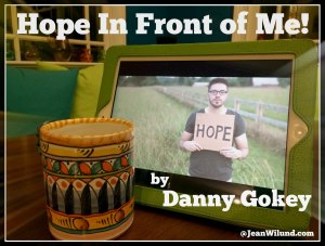 "CLICK to view Music Video: ""Hope In Front of Me"" by Danny Gokey"