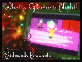 """Click to View:  Sidewalk Prophets' """"What a Glorious Night"""" featuring Charlie Brown's Linus."""