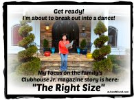 """Click Photo to see my children's story """"The Right Size"""" published in Focus on the Family's Clubhouse Jr. magazine"""