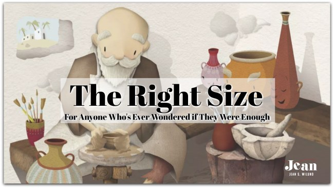 The Right Size by Jean Wilund (A story for Focus on the Family Clubhouse magazine written for anyone who's ever wondered if they were enough) via www.JeanWilund.com