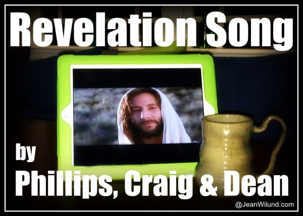"""Click to view music video: """"Revelation Song"""" by Phillips, Craig, & Dean"""