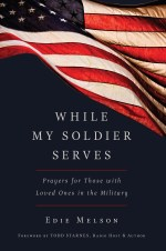 "Edie Melson's Book ""While My Soldier Serves"""