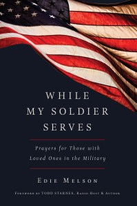 "A valuable resource and encouragement for families of soldiers by Edie Melson: ""While My Soldier Serves"""