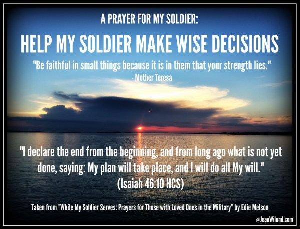 """Click to read A Prayer for My Soldier taken from """"While My Soldier Serves: Prayers for Those with Loved Ones in the Military"""" by Edie Melson via @JeanWilund.com"""