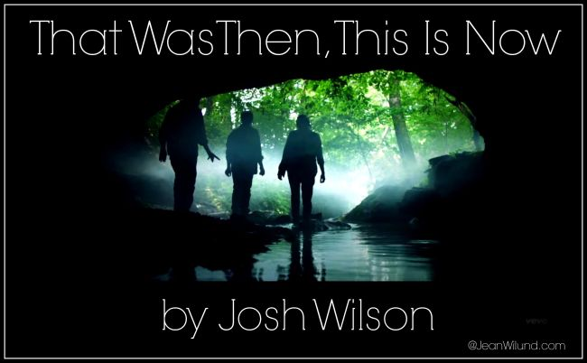 """Click to view video: """"That Was Then, This is Now"""" by Josh Wilson - (Monday Music via www.JeanWilund.com) Step into the Light of Christ"""