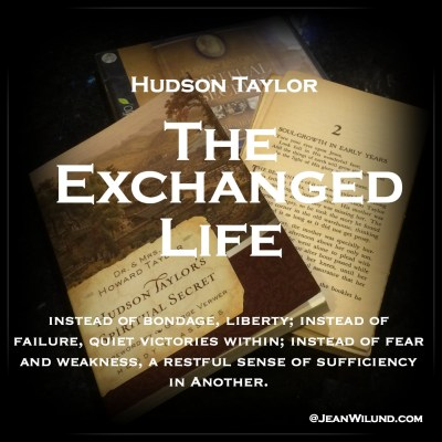 """PDF of """"The Exchanged Life"""" by Hudson Taylor via www.JeanWilund.com"""