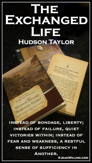 """No more defective faith -- """"The Exchanged Life"""" by Hudson Taylor - (Chapter and PDF) """"Instead of bondage, liberty; instead of failure, quiet victories within; instead of fear and weakness, a restful sense of sufficiency in Another."""" www.jeanwilund.com"""