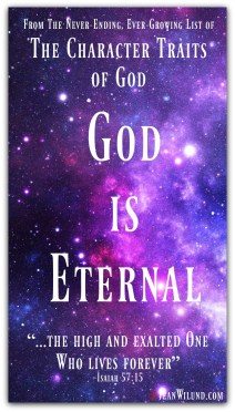 God is Eternal: From the Never-ending, Ever-growing List of the Character Traits of God. (www.JeanWilund.com)