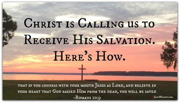 How to Receive Salvation from sin through Jesus Christ (via www.JeanWilund.com)