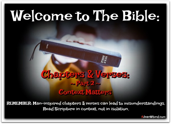 Welcome to the Bible: Chapter & Verse Part 2 - Context Matters (www.JeanWilund.com)