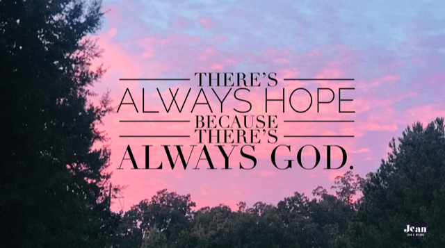There' s Always Hope Because There's Always God