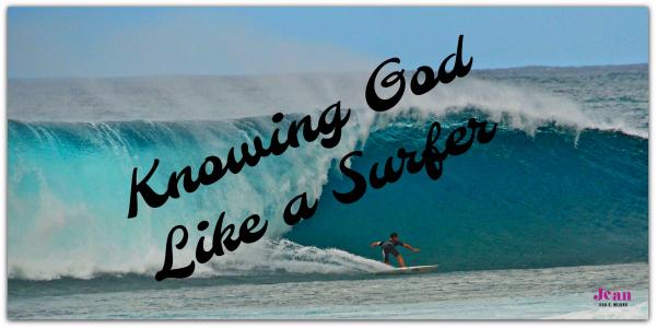 Knowing God Like a Surfer