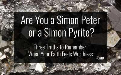 Are You a Simon Peter or a Simon Pyrite? ~ Three Truths to Remember When Your Faith Feels Worthless