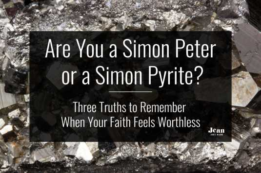 Simon Peter's faith struggled at times, as does ours. But God will grow our faith into bedrock faith when we remember these three truths. (by Jean Wilund)