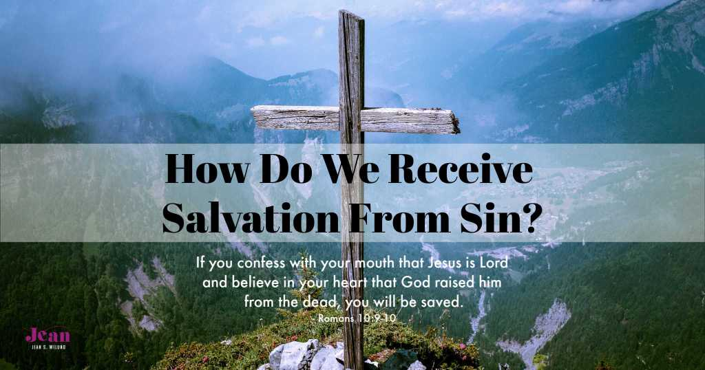 How Do We Receive Salvation From Sin? by Jean Wilund