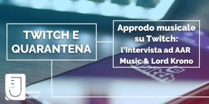 About Twitch: intervista ad AAR Music & Lord Krono