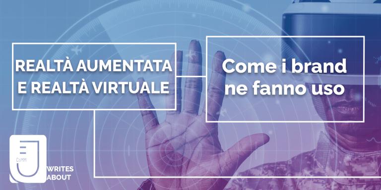 Read more about the article Realtà aumentata e realtà virtuale nei brand