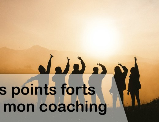 Les points forts de mon coaching