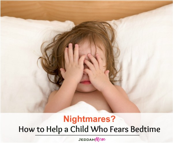 Nightmares How to help a child who fears bedtimes or has sleep anxieties